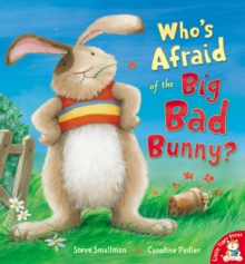 Who's Afraid of the Big Bad Bunny?, Paperback