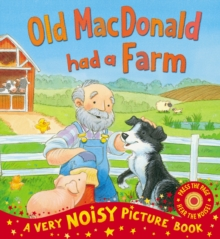 Old MacDonald Has a Farm : A Very Noisy Picture Book, Novelty book Book
