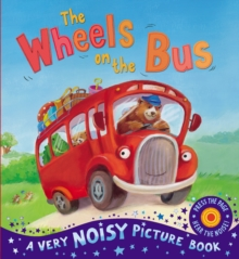 The Wheels on the Bus : A Very Noisy Picture Book, Novelty book Book