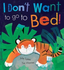 I Don't Want to Go to Bed!, Paperback