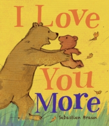 I Love You More, Board book Book