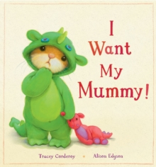 I Want My Mummy!, Hardback Book