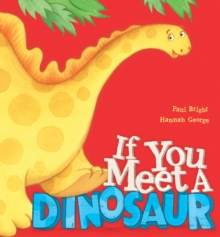 If You Meet a Dinosaur, Paperback Book