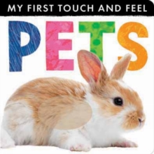 My First Touch and Feel Pets, Novelty book Book