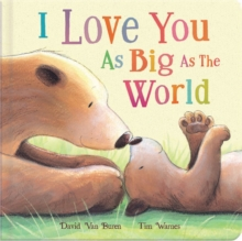I Love You as Big as the World, Board book Book