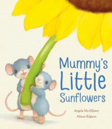 Mummy's Little Sunflowers, Hardback
