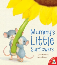Mummy's Little Sunflowers, Paperback