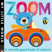 Zoom : A Wheelie Good Book of Colours, Novelty book