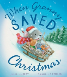 When Granny Saved Christmas, Hardback Book