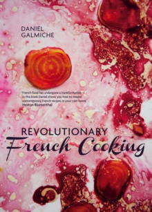Revolutionary French Cooking, Hardback