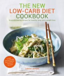 The The New Low-Carb Diet : High Protein, Good Fats, Healthy Low Carbs: the Magical Ingredients for Losing Weight, Paperback