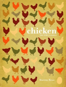 Chicken : The New Classics, Hardback