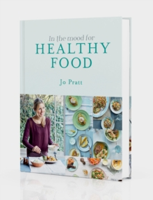 In the Mood for Healthy Food : Recipes for the Whole Family, Hardback Book