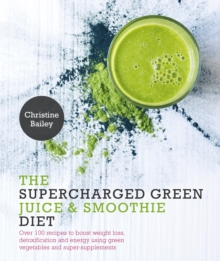 The Supercharged Green Juice & Smoothie Diet, Paperback