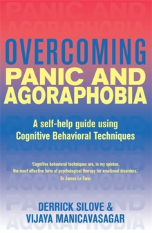 Overcoming Panic and Agoraphobia : A Self-Help Guide Using Cognitive Behavioral Techniques, Paperback