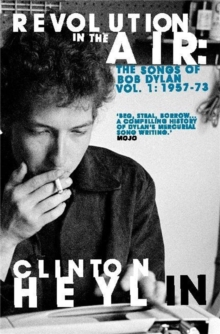 Revolution in the Air : The Songs of Bob Dylan 1957-1973, Paperback