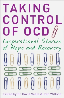 Taking Control of OCD : Inspirational Stories of Hope and Recovery, Paperback