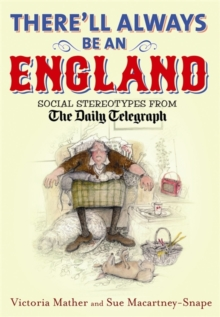 "There'll Always be an England : Social Stereotypes from the ""Daily Telegraph"", Hardback"