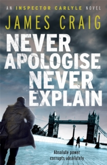 Never Apologise, Never Explain, Paperback