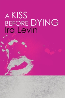 A Kiss Before Dying, Paperback