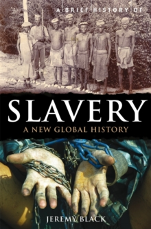 A Brief History of Slavery, Paperback Book