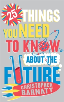 25 Things You Need to Know About the Future, Paperback Book