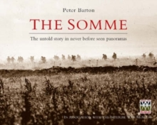 The Somme : The Untold Story in Never Before Seen Panorama, Hardback Book