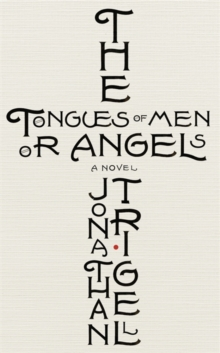 The Tongues of Men or Angels, Hardback