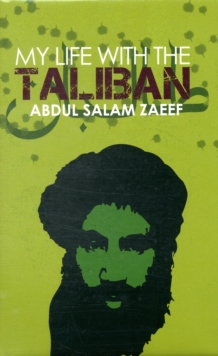 My Life with the Taliban, Hardback Book