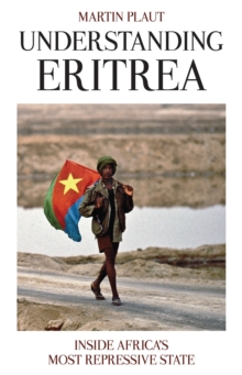 Understanding Eritrea : Inside Africa's Most Repressive State, Paperback Book