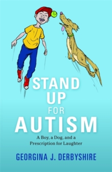 Stand Up for Autism : A Boy, a Dog, and a Prescription for Laughter, Paperback