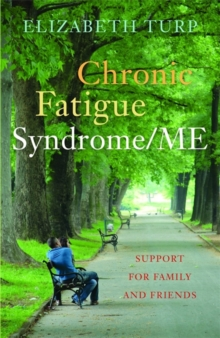 Chronic Fatigue Syndrome/ME : Support for Family and Friends, Paperback