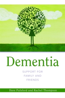 Dementia : Support for Family and Friends, Paperback