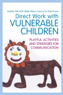 Direct Work with Vulnerable Children : Playful Activities and Strategies for Communication, Paperback