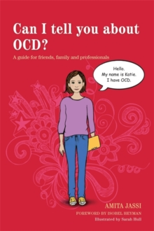 Can I Tell You About OCD? : A Guide for Friends, Family and Professionals, Paperback