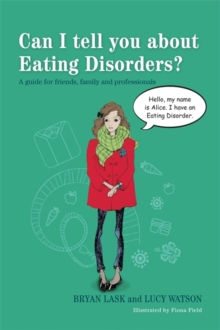 Can I Tell You About Eating Disorders? : A Guide for Friends, Family and Professionals, Paperback