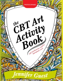 The CBT Art Activity Book : 100 Illustrated Handouts for Creative Therapeutic Work, Paperback