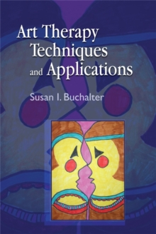 Art Therapy Techniques and Applications, Paperback