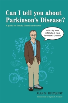 Can I Tell You About Parkinson's Disease? : A Guide for Family, Friends and Carers, Paperback