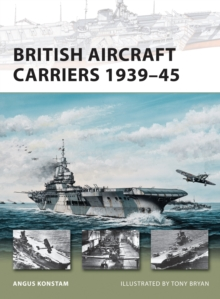 British Aircraft Carriers 1939-45, Paperback
