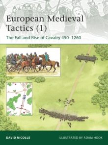Medieval Cavalry Tactics : The Fall and Rise of Cavalry 450-1260 No.1, Paperback Book