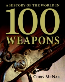 A History of the World in 100 Weapons, Hardback