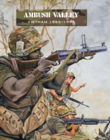 Ambush Valley : Vietnam 1965-1975, Paperback