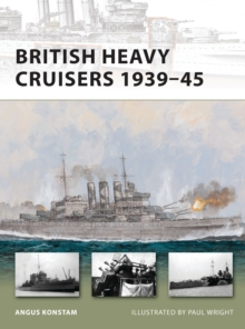 British Heavy Cruisers, 1939-45, Paperback