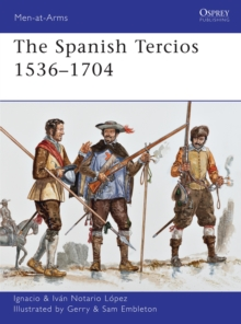 The Spanish Tercios, 1536-1704, Paperback