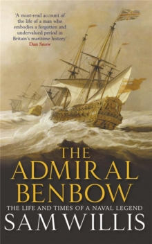 The Admiral Benbow : The Life and Times of a Naval Legend, Paperback