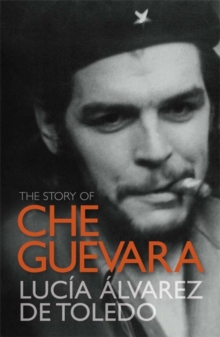 The Story of Che Guevara, Paperback