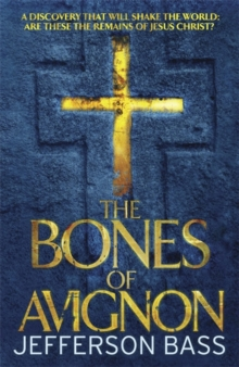 The Bones of Avignon : A Body Farm Thriller, Paperback