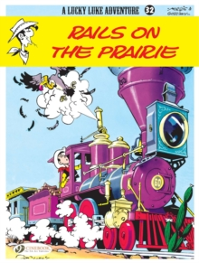 Lucky Luke : Rails on the Prairie v. 32, Paperback