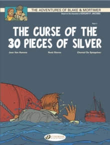 The Adventures of Blake and Mortimer : The Curse of the 30 Pieces of Silver, Part 1 v. 13, Paperback